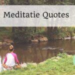 21 meditatie quotes voor een frisse start!