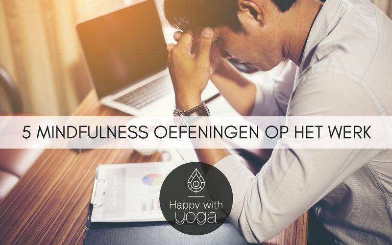 mindfulness oefeningen op het werk